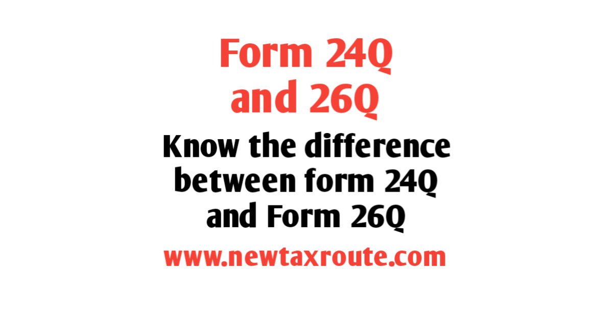 difference between form 24Q and form 26Q