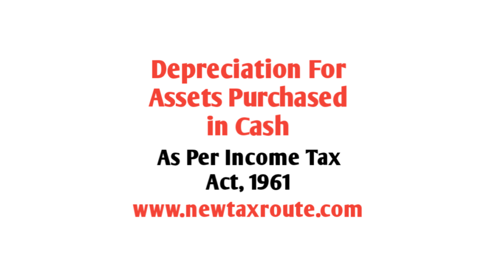 Depreciation for assets purchased in cash