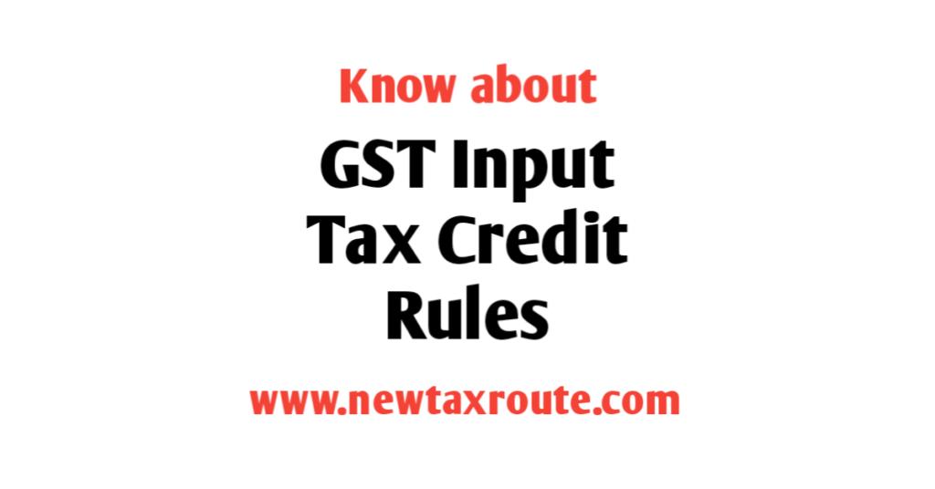 GST Input Tax Credit Rules