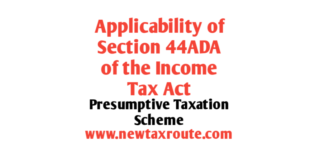 Applicability of section 44ADA of Income Tax
