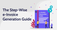 The e-Invoice Generation Guide for Your Business