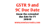 GSTR 9 and 9C Due date Extension for FY 2018-19