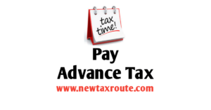 Pay Advance Tax Online- New Tax Route