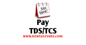 Pay TDS Online- New Tax Route