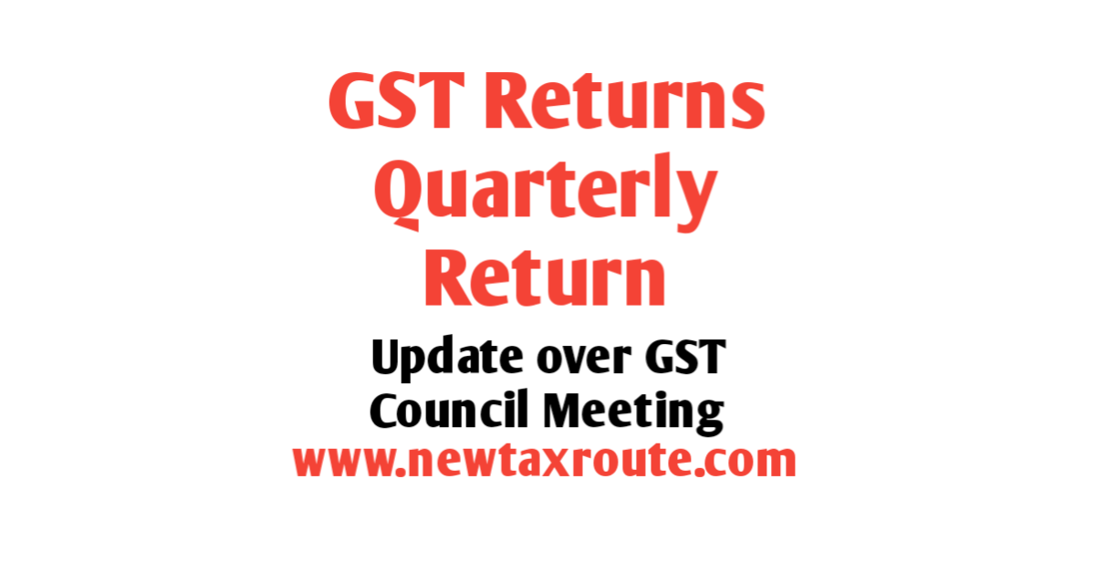 Quarterly Filing of GST Returns