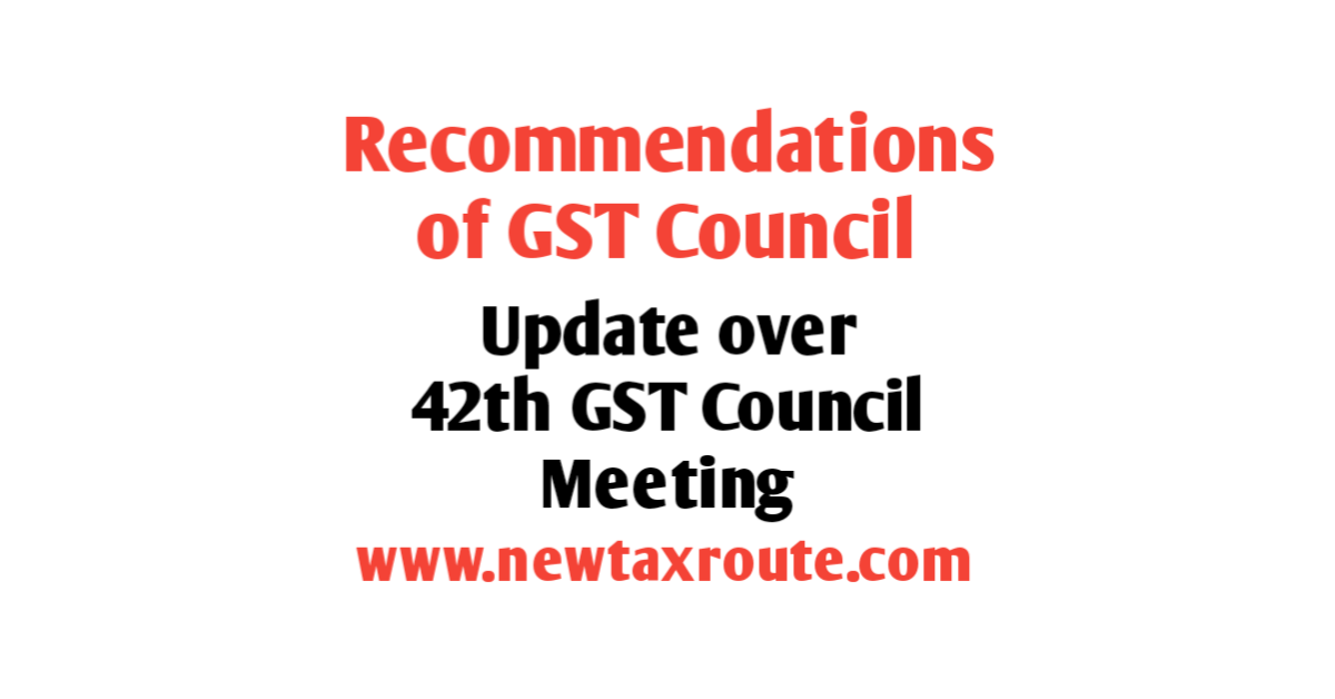Recommendations of the 42nd GST Council Meeting
