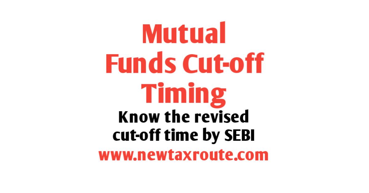 Mutual Fund Cut off Time in India