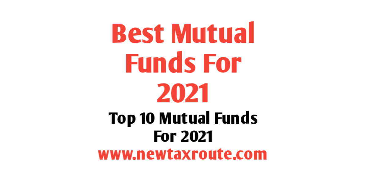 Best Mutual Funds to Invest in 2021   Top Mutual Funds for SIP in India 2021