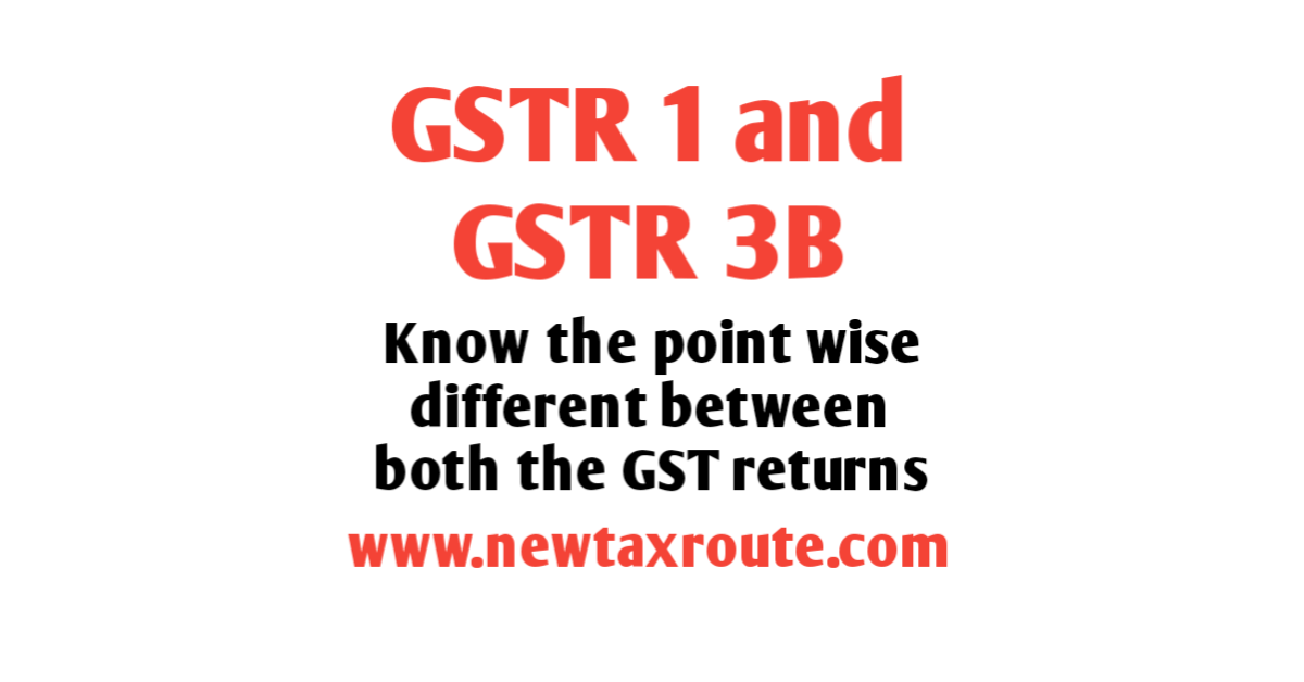 Difference between GSTR 1 and GSTR 3B