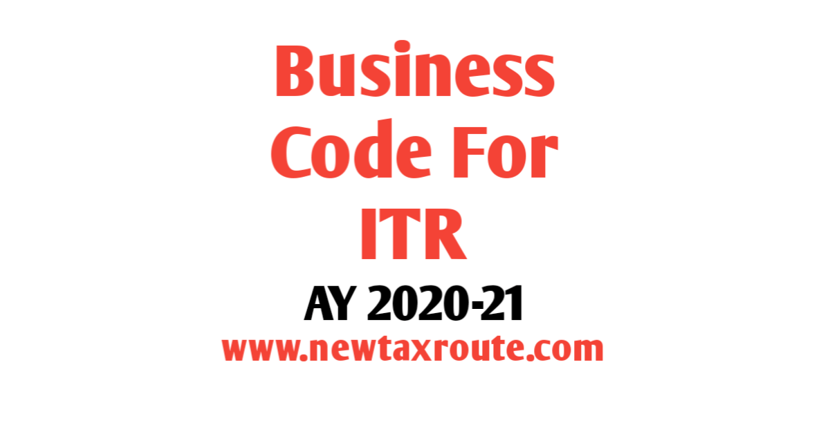 Business Code For ITR For AY 2020-21
