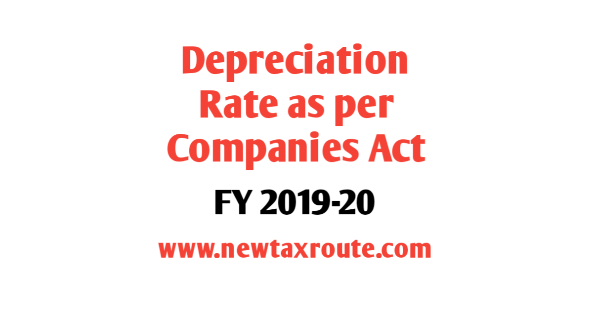 Depreciation Rate as Per Companies Act for FY 2019-20