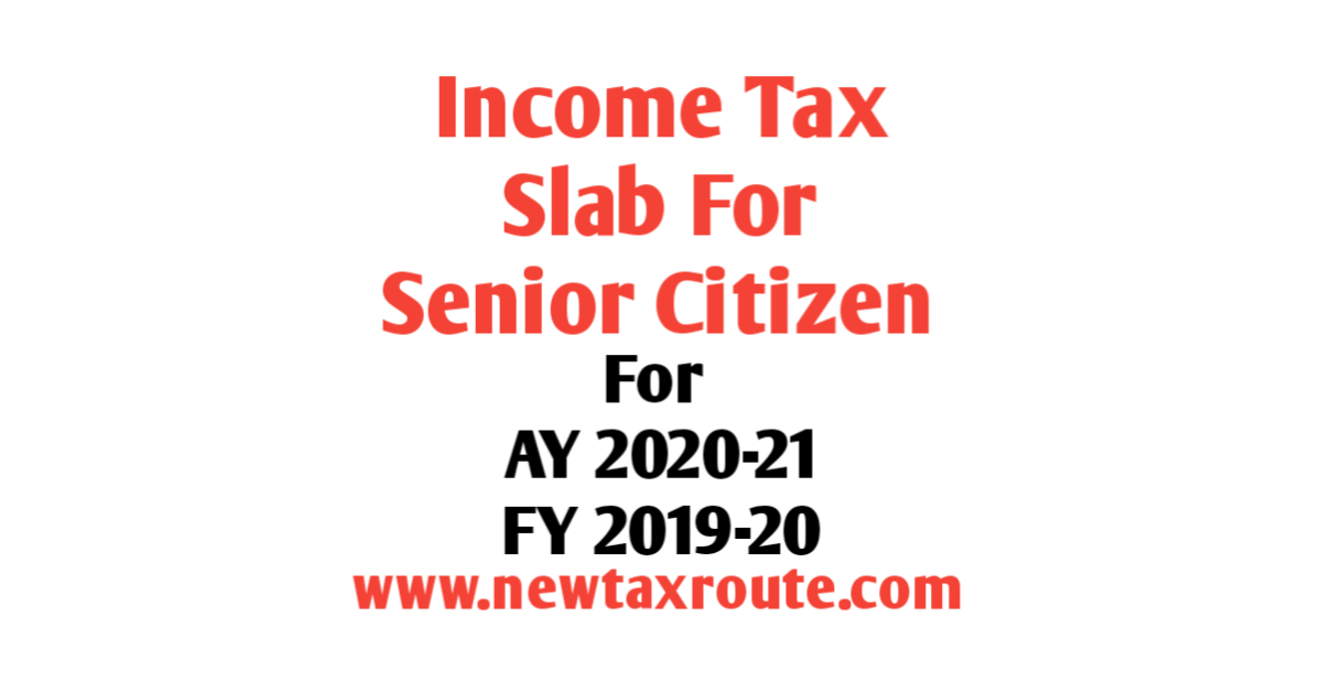 Income Tax Slab For AY 2020-21 for Senior Citizens
