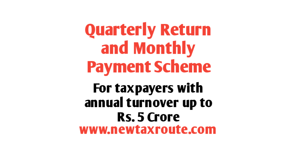 Quarterly Return and Monthly Payment Scheme