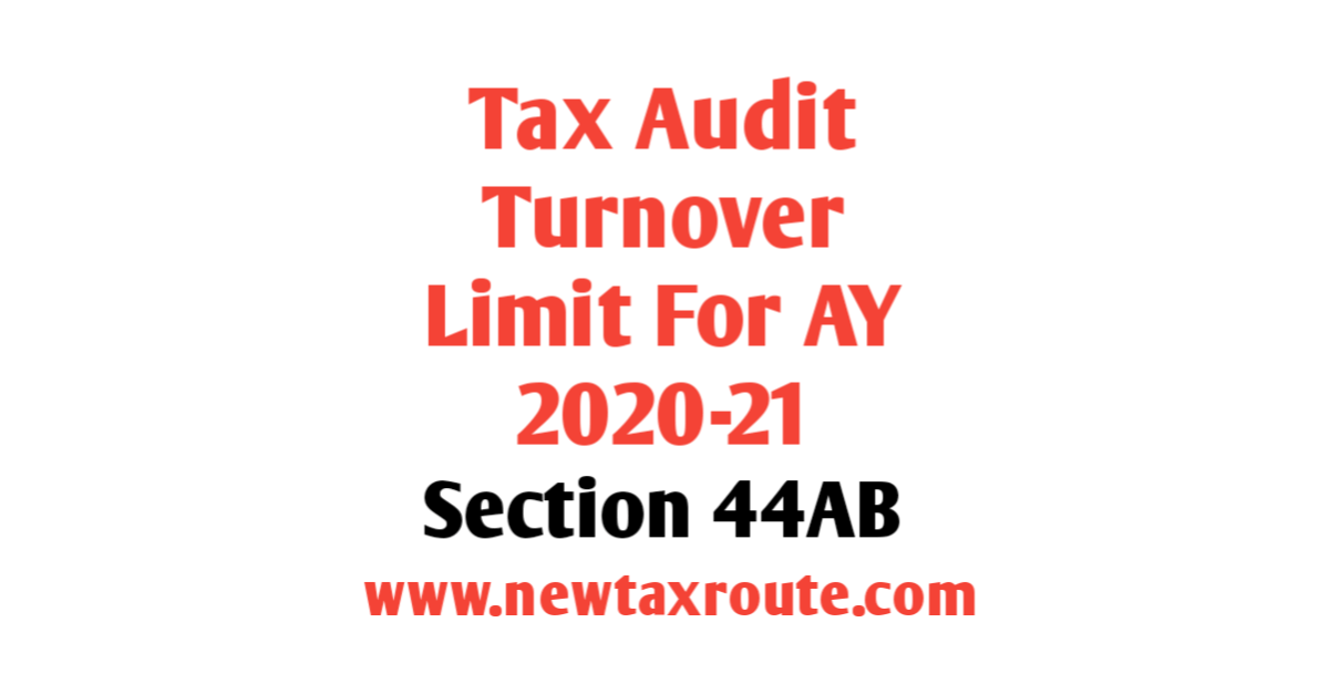 Tax Audit Turnover Limit For AY 2020-21