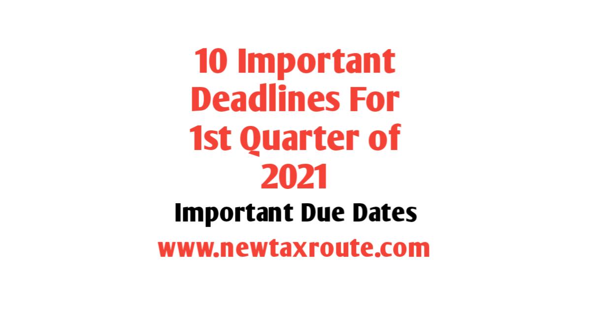 10 Important Deadlines for 1st Quarter of 2021