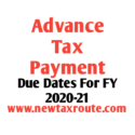 Advance Tax Due Dates for FY 2020-21
