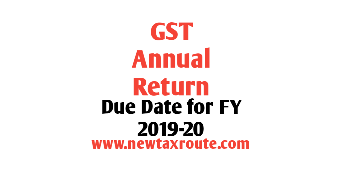 GSTR 9 Due Date For FY 2019-20