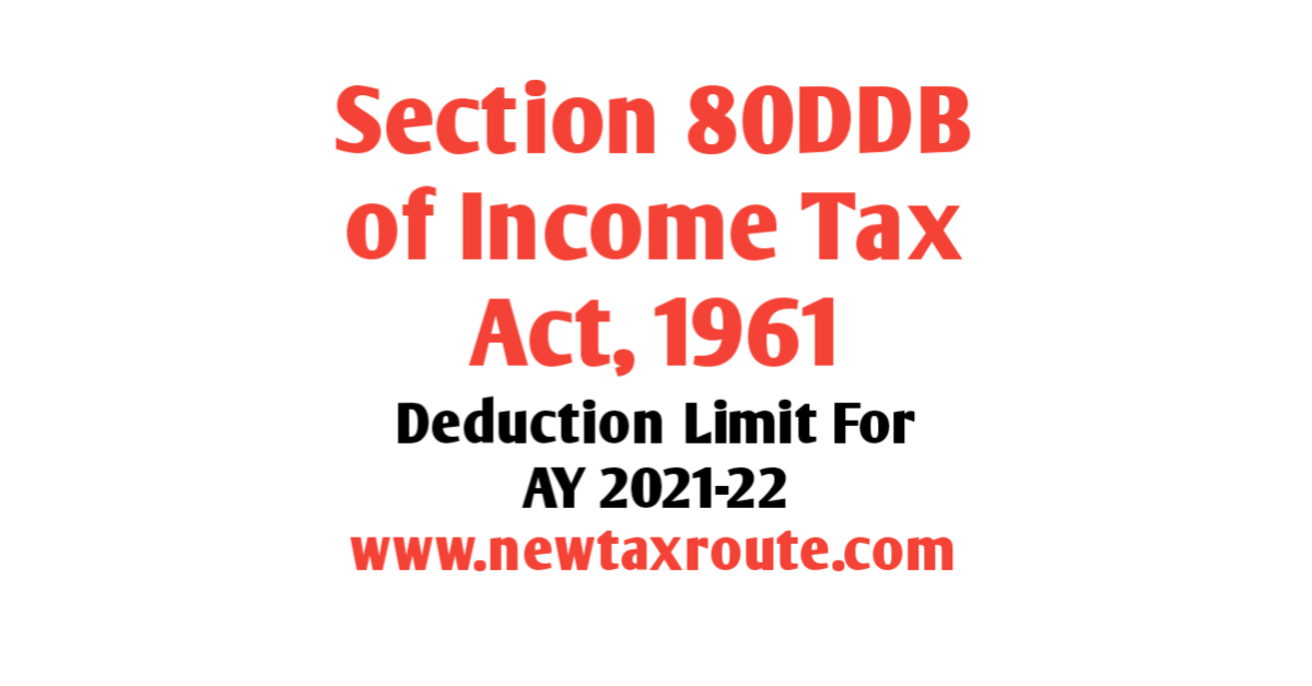 Section 80DDB of Income Tax Act for AY 2021-22