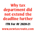 Why CBDT did not extend the ITR Filing Deadlines for AY 2020-21