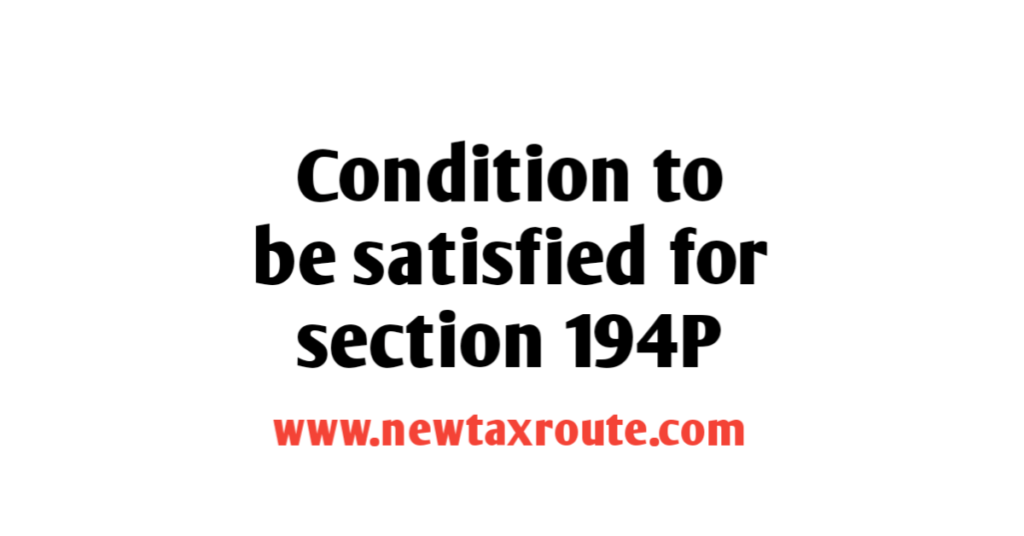 Condition for senior citizen u/s 194P