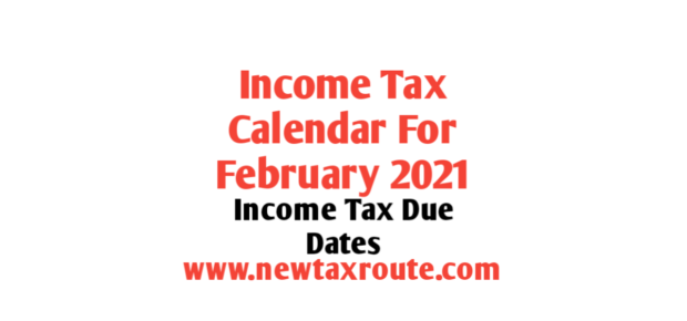 Income Tax Calendar for February 2021