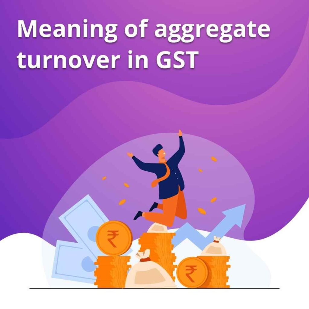 How to Calculate Aggregate Turnover for GST Registration?