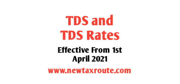 TDS and TCS Rates applicable from 1st April 2021