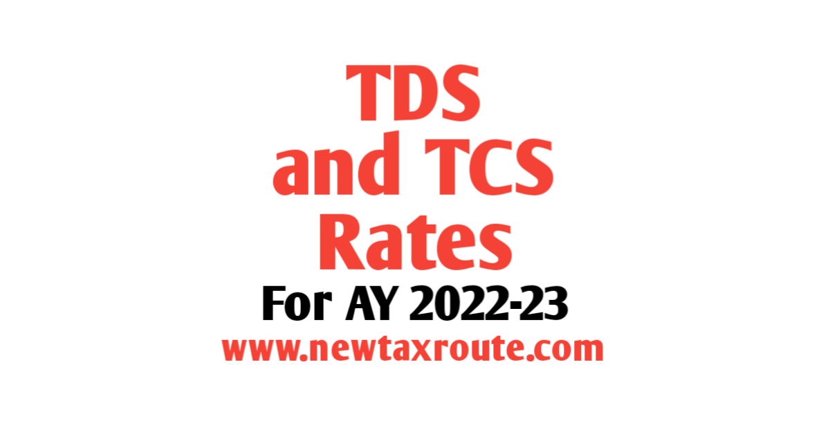 TDS and TCS Rates For AY 2022-23