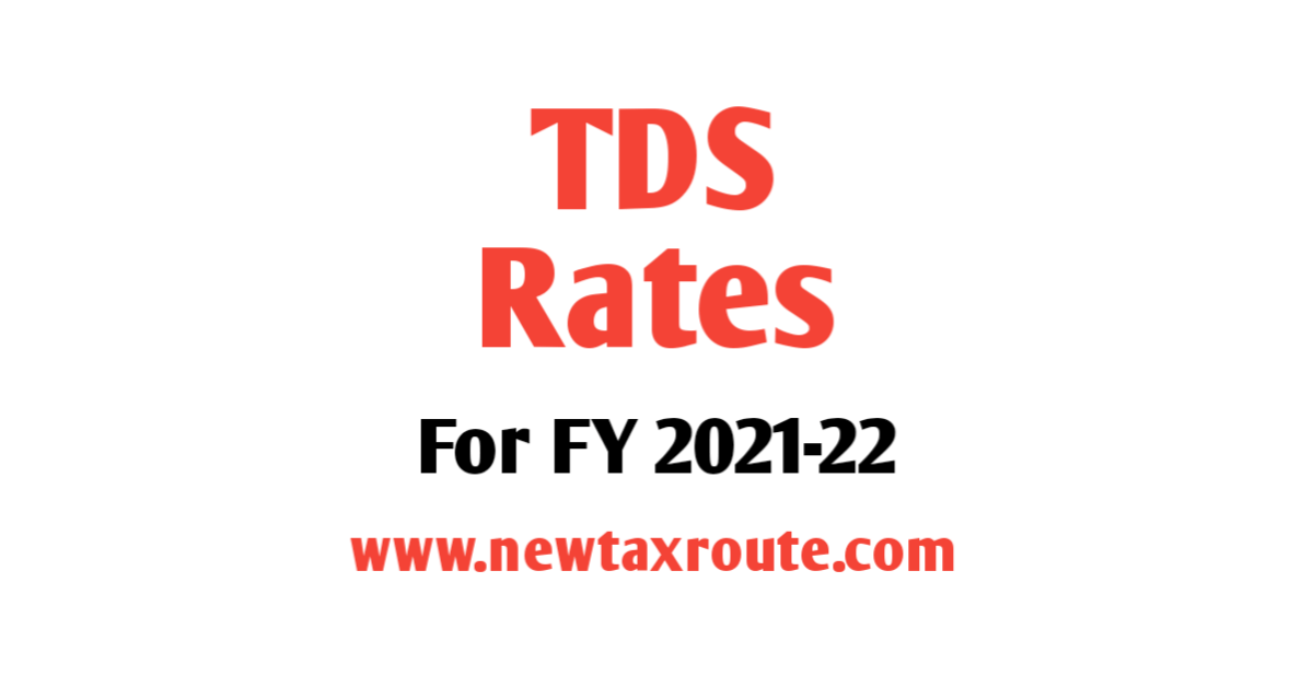 TDS Rates For FY 2021-22