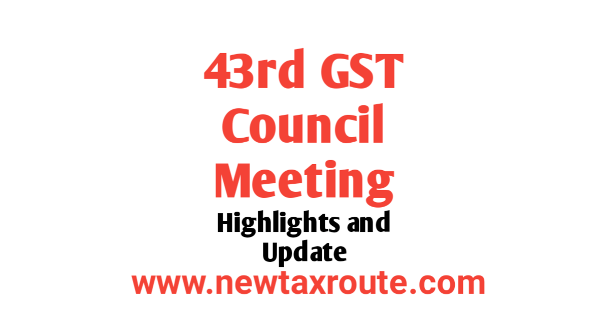 43rd GST Council Meeting Dated 28.05.2021