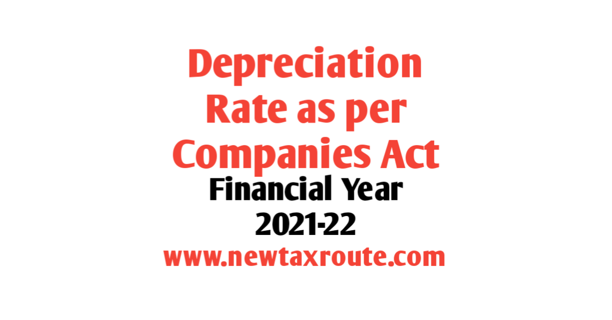 Depreciation Rate as Per Companies Act for FY 2021-22