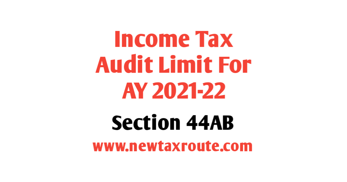 Income Tax Audit Limit for AY 2021-22