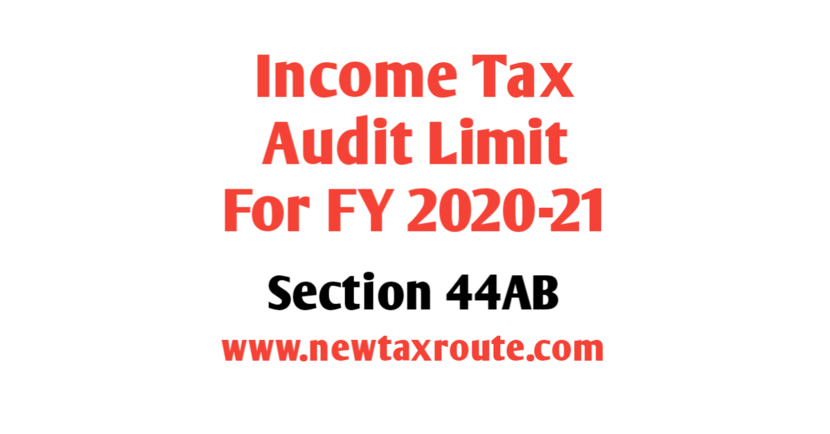 Income Tax Audit Limit for FY 2020-21