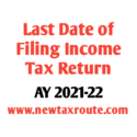 Last Date For Filing Income Tax Return For AY 2021-22