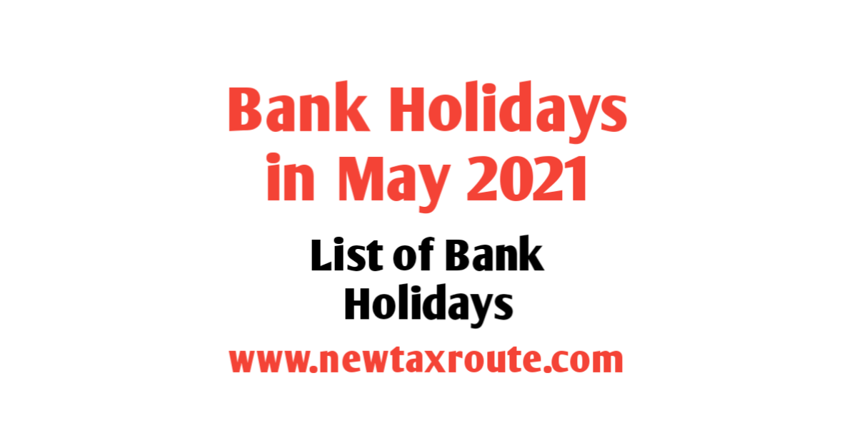 List of Bank Holidays in May 2021