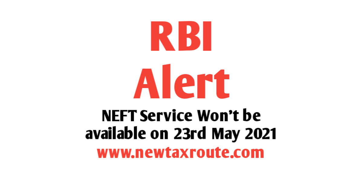 NEFT System Upgrade: RBI Alert for NEFT Service Won't be available on 23 May 2021