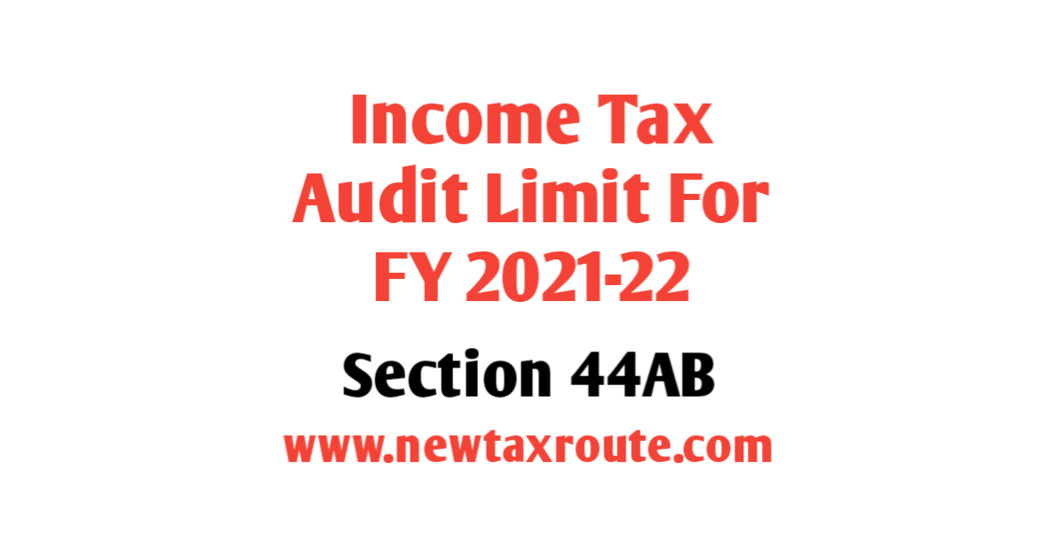 Revised Income Tax Audit Limit For FY 2021-22