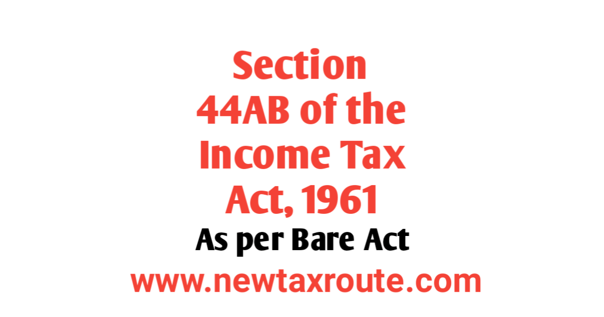 Section 44AB as per Income Tax Bare Act