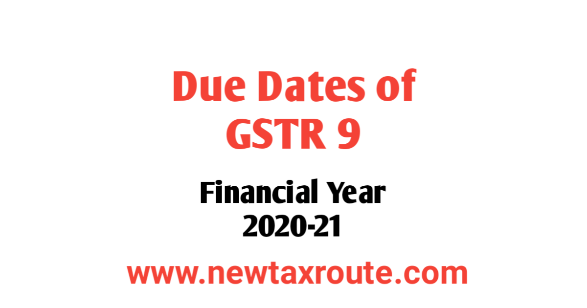 GSTR 9 Due Date For FY 2020-21