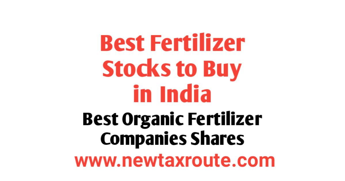Best Fertilizer Stocks to Buy in India