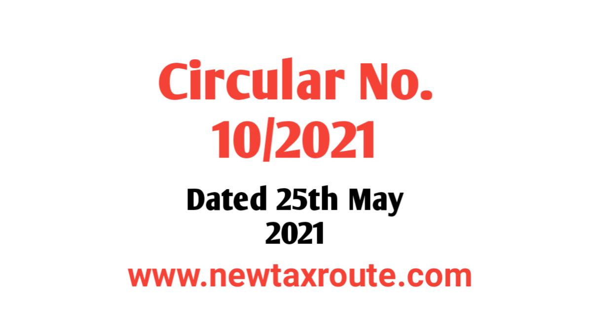 Circular No. 10/2021 Dated 25th May 2021