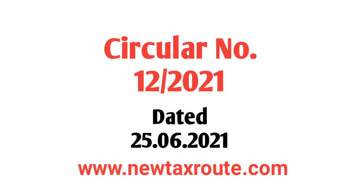 Circular No. 12/2021 Dated 25 June 2021 Income Tax Department CBDT