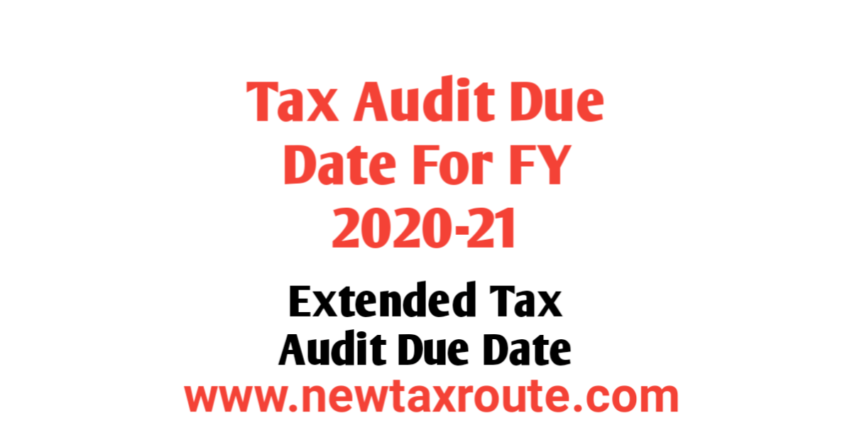 Extended Income Tax Audit Due Date for FY 2020-21