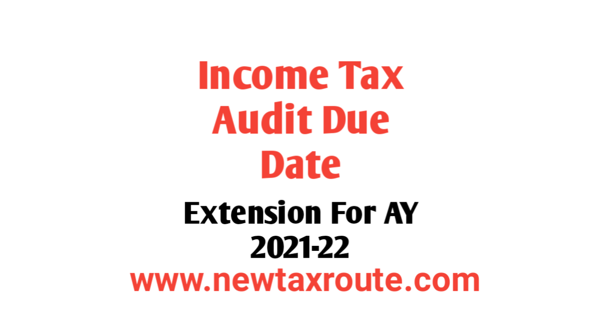 Extension of Tax Audit Due Date for AY 2021-22