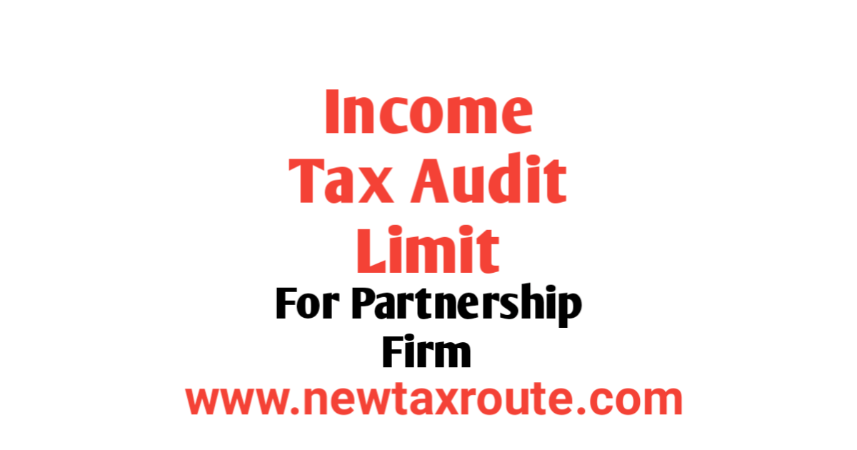 Income Tax Audit Limit For Partnership Firm