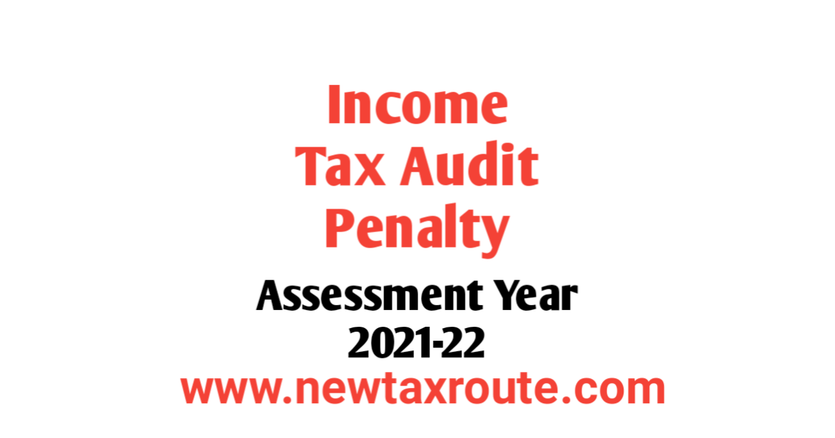 Income Tax Audit Penalty for AY 2021-22