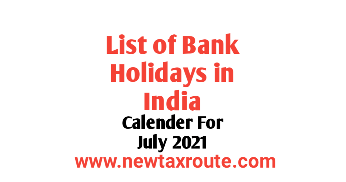 List of Bank Holidays in July 2021 in India