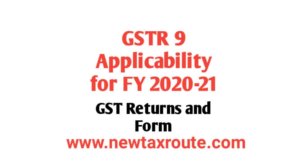 GSTR 9 Applicability for FY 2020-21