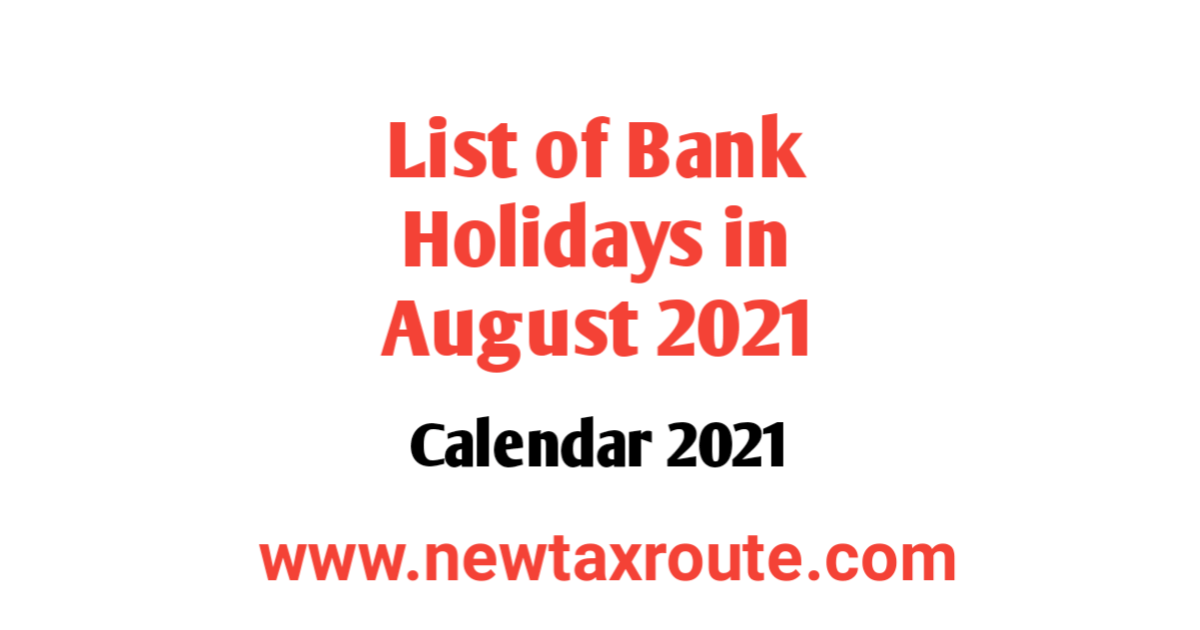 List of Bank Holidays in August 2021 in India