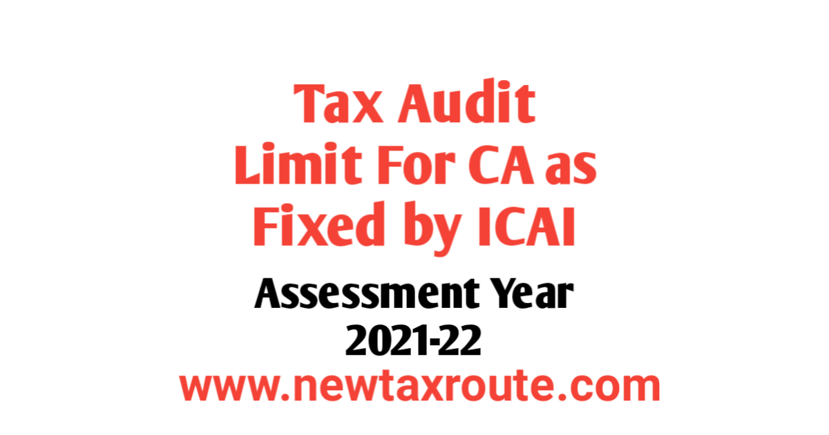 TAX Audit Limit For CA For AY 2021-22 as fixed by ICAI